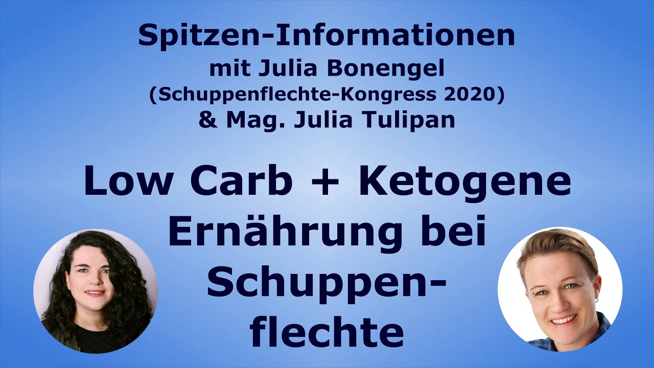 Low Carb & Ketogene Ernährung bei Schuppenflechte / Psoriasis - Mag. Julia Tulipan
