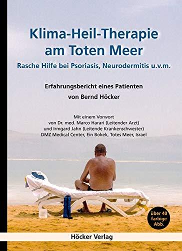 Klima-Heil-Therapie am Toten Meer: Rasche Hilfe bei Psoriasis, Neurodermitis u.v.m. - Erfahrungsbericht eines Patienten