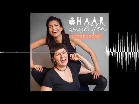 #17 von Schuppenflechte zum Traumhaar - Haarweisheiten. Der Podcast.