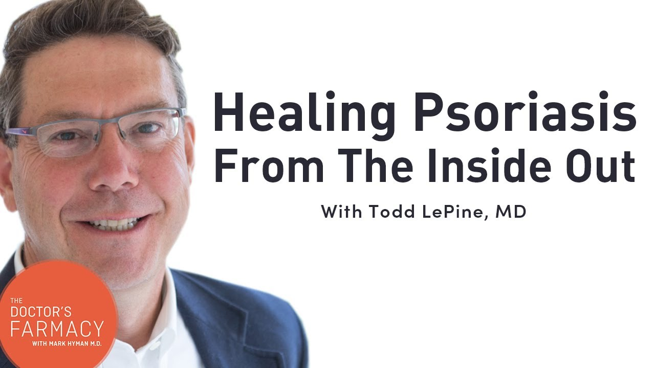 Healing Psoriasis From The Inside Out with Dr. Todd LePine